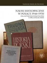 Nauki historyczne w Polsce 1944-1970. - okładka książki