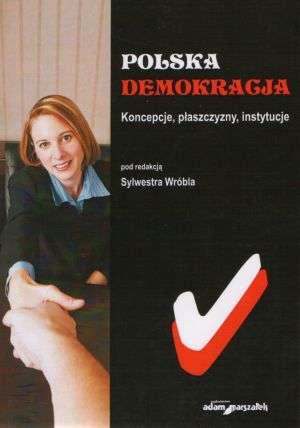 Polska demokracja. Koncepcje, płaszczyzny, - okładka książki