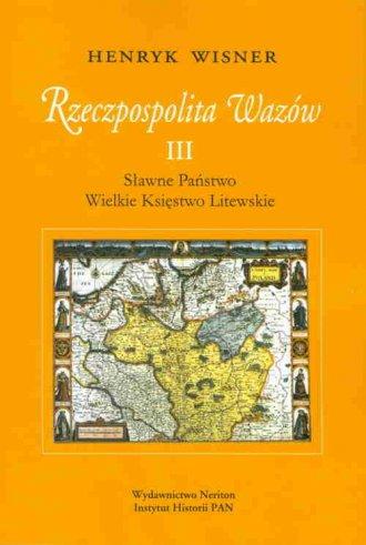 Rzeczpospolita Wazów III. Sławne - okładka książki
