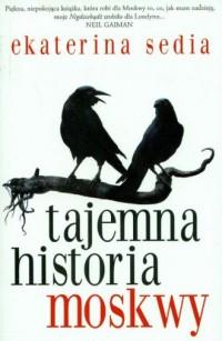 Tajemna historia Moskwy - okładka książki