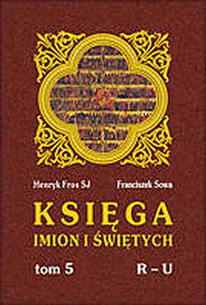 Ksi�ga imion i �wi�tych. Tom 5, R-U
