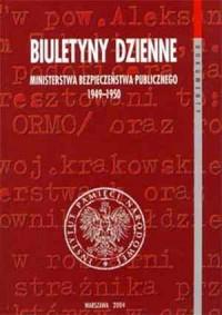 Biuletyny dzienne Ministerstwa Bezpieczeństwa Publicznego 1949-1950 - okładka książki