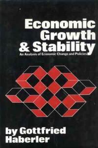 Economic Growth and Stability. An analysis of economic charge and policies - okładka książki