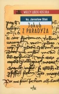 Jakub z Paradyża. Seria: Wielcy - okładka książki
