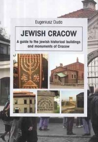 Jewish Cracow. A guide to the jewish historical buildings and monuments of Cracow - okładka książki