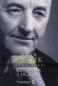 Karol Buczek (1902-1983) - człowiek i uczony - okładka książki