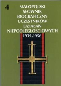 Małopolski Słownik Biograficzny Uczestników Działań Niepodległościowych 1939-1956. Tom 1 - okładka książki