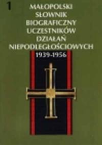 Małopolski Słownik Biograficzny Uczestników Działań Niepodległościowych 1939-1956. Tom 3 - okładka książki
