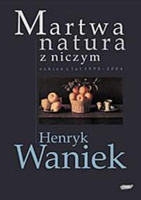 Martwa natura z niczym. Szkice z lat 1990-2004 - okładka książki