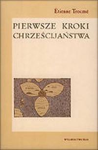 Pierwsze kroki chrześcijaństwa - okładka książki
