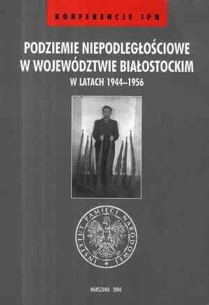 Podziemie niepodległościowe w województwie - okładka książki