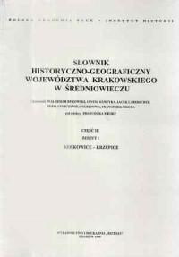Słownik historyczno-geograficzny województwa krakowskiego w średniowieczu cz. 3. Zeszyt 1 (koskowice-krzepice) - okładka książki