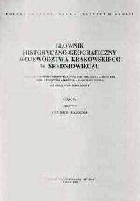 Słownik historyczno-geograficzny województwa krakowskiego w średniowieczu cz. 3. Zeszyt 2 (krzepice-lasocice) - okładka książki