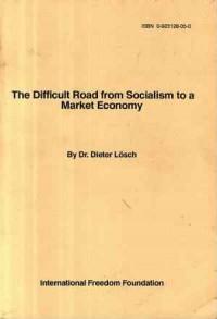 The difficult Road from Socialism to a Market Ekonomy. Der schwierige Weg vom Sozialismus zur Marktwirtschaft - okładka książki