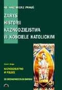 Zarys historii kaznodziejstwa w Kościele katolickim cz. 2. Tom 1-2. Kaznodziejstwo w Polsce. Od średniowiecza do baroku. - okładka książki