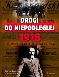 Drogi do Niepodległej 1918 - okładka książki