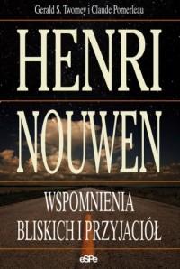 Henri Nouwen. Wspomnienia bliskich i przyjaciół - okładka książki