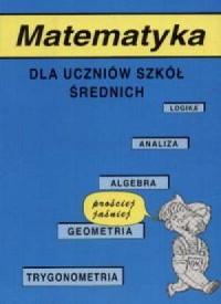 Matematyka dla uczniów szkół średnich - okładka książki