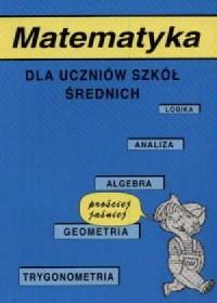 Matematyka dla uczniów szkół średnich - okładka podręcznika