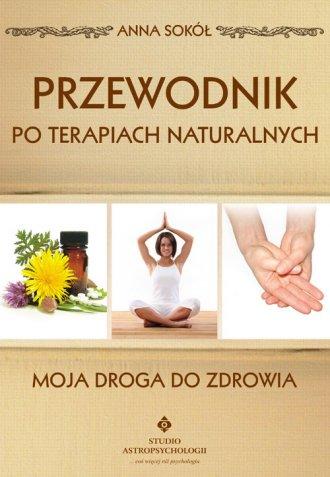 Przewodnik po terapiach naturalnych. - okładka książki
