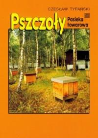 Pszczoły. Pasieka towarowa - okładka książki