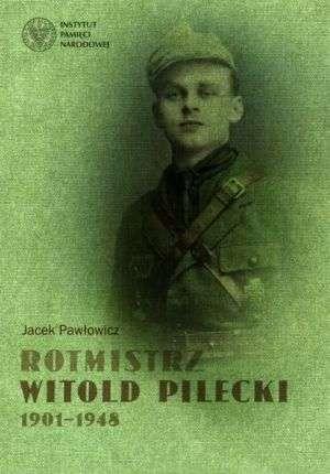 Rotmistrz Witold Pilecki 1901-1948 - okładka książki