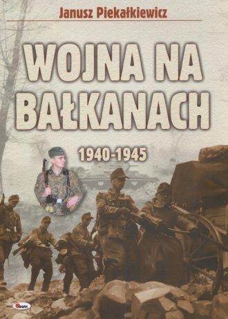 Wojna na Bałkanach 1940-1945 - - okładka książki
