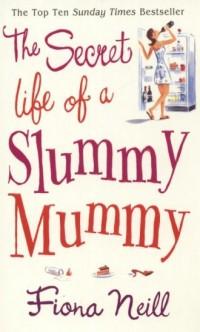 The Secret Life of a Slummy Mummy - okładka książki