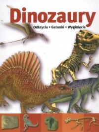 Dinozaury. Odkrycia. Gatunki. Wyginięcie - okładka książki