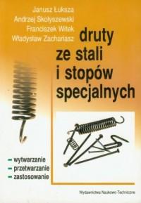 Druty ze stali i stopów specjalnych - okładka książki