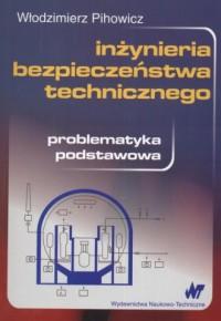 Inżynieria bezpieczeństwa technicznego - okładka książki