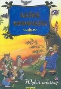 Leśne opowieści. Wybór wierszy - okładka książki