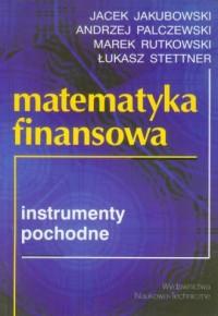Matematyka finansowa. Instrumenty pochodne - okładka książki