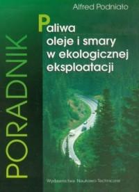Paliwa oleje i smary w ekologicznej - okładka książki