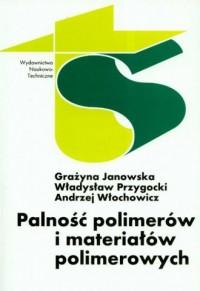 Palność polimerów i materiałów polimerowych - okładka książki