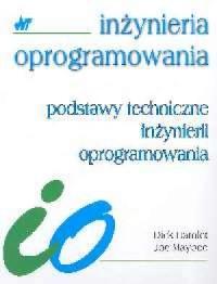Podstawy techniczne inżynierii oprogramowania. Seria: Inżynieria oprogramowania - okładka książki