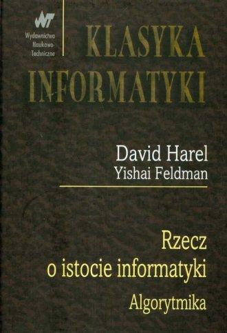 Rzecz o istocie informatyki algorytmika. - okładka książki