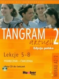 Tangram aktuell 2. Podręcznik z ćwiczeniami (+ CD). Lekcje 5-8 - okładka podręcznika