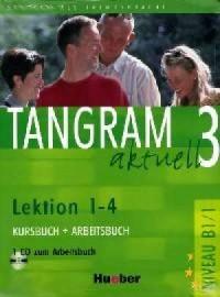 Tangram Aktuell 3. Kursbuch + Arbeitsbuch. Lektion 1 - 4 - okładka książki