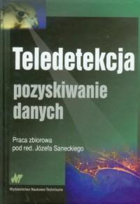 Teledetekcja. Pozyskiwanie danych - okładka książki