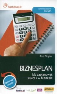 Biznesplan. Jak zaplanować sukces w biznesie - okładka książki