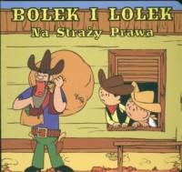 Bolek i Lolek. Na straży prawa - okładka książki