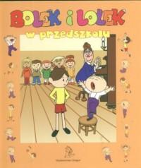 Bolek i Lolek. W przedszkolu - okładka książki