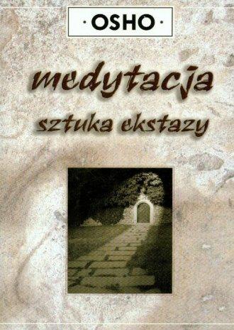 Medytacja. Sztuka ekstazy - okładka książki