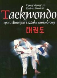 Taekwondo. Sport olimpijski i sztuka - okładka książki