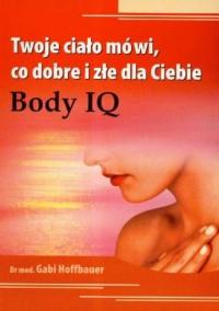 Twoje ciało mówi co dobre i złe dla Ciebie - okładka książki