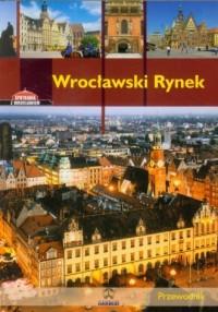 Wrocławski Rynek. Przewodnik (wersja pol.) - okładka książki