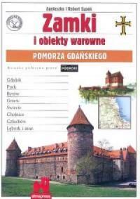 Zamki i obiekty warowne Pomorza Gdańskiego - okładka książki