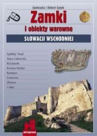 Zamki i obiekty warowne Słowacji Wschodniej - okładka książki