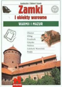 Zamki i obiekty warowne Warmii i Mazur - okładka książki